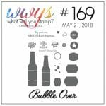 Bubble Over – WWYS #169